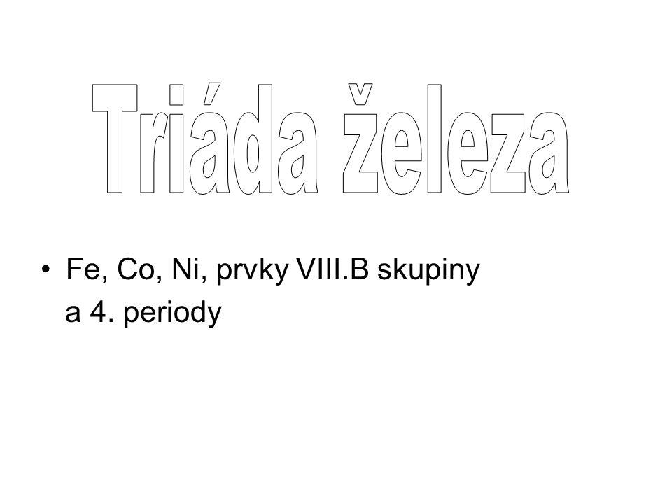 Fe, Co, Ni, prvky VIII.B skupiny a 4. periody