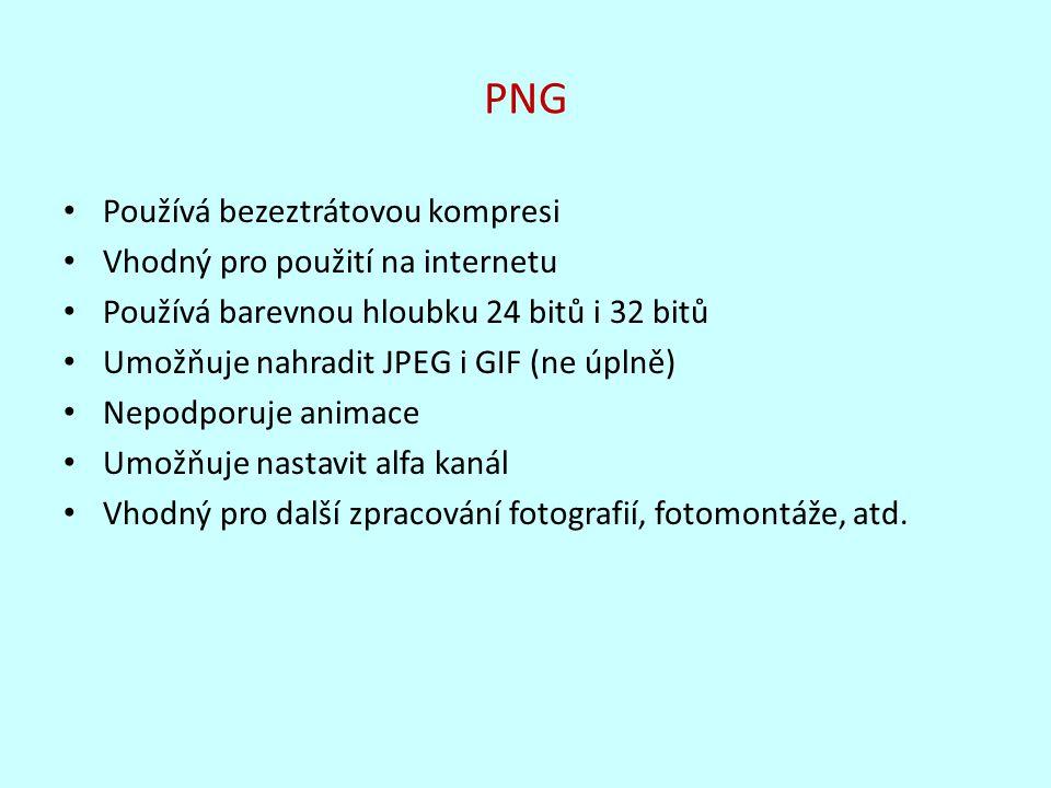 PNG Používá bezeztrátovou kompresi Vhodný pro použití na internetu Používá barevnou hloubku 24 bitů i 32 bitů Umožňuje nahradit JPEG i GIF (ne úplně)