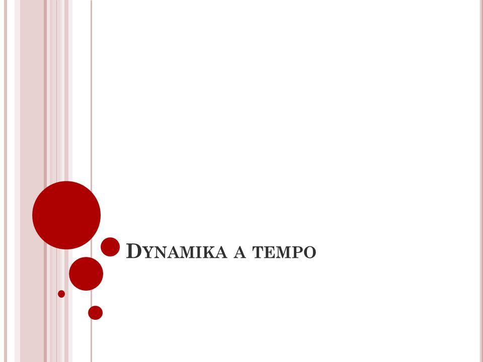 D YNAMIKA A TEMPO