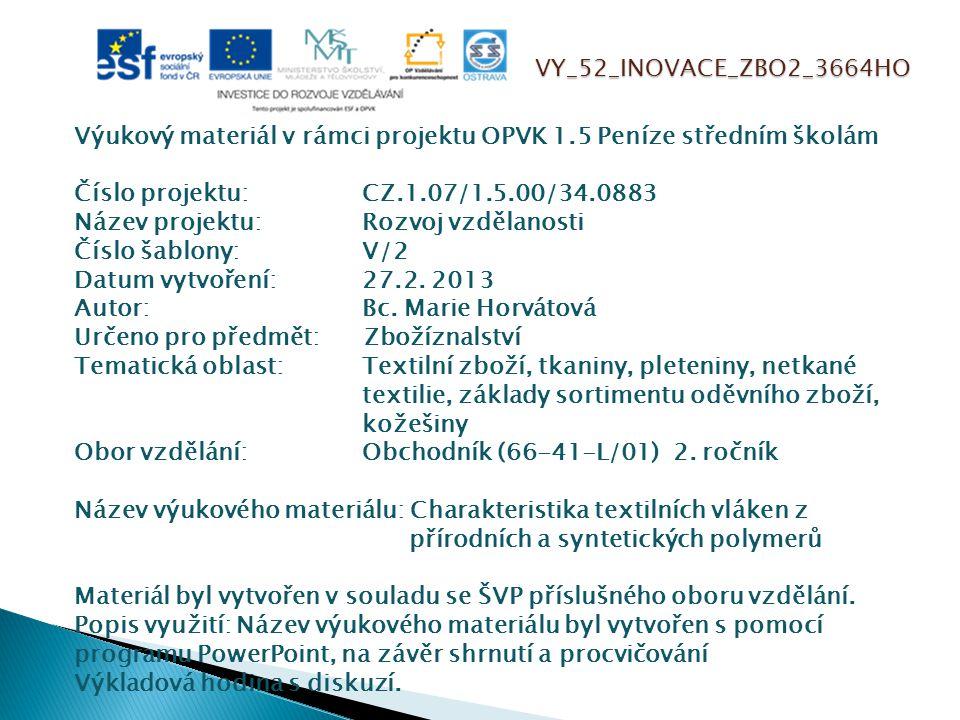 VY_52_INOVACE_ZBO2_3664HO Výukový materiál v rámci projektu OPVK 1.5 Peníze středním školám Číslo projektu:CZ.1.07/1.5.00/34.0883 Název projektu:Rozvo