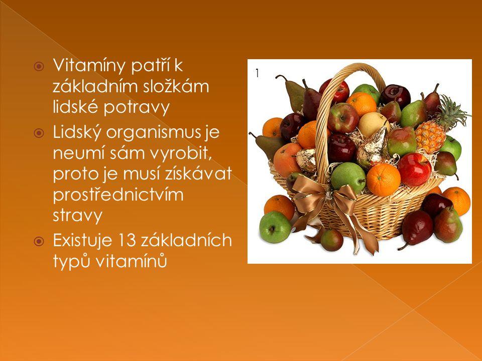  Vitamíny patří k základním složkám lidské potravy  Lidský organismus je neumí sám vyrobit, proto je musí získávat prostřednictvím stravy  Existuje 13 základních typů vitamínů 1