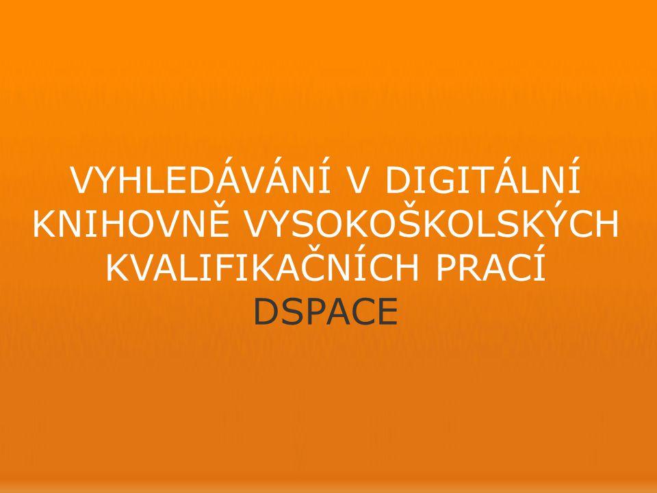 Pokud chcete pracovat s digitální knihovnou DSpace, musíte se přihlásit.