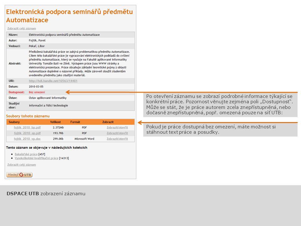 """DSPACE UTB zobrazení záznamu Po otevření záznamu se zobrazí podrobné informace týkající se konkrétní práce. Pozornost věnujte zejména poli """"Dostupnost"""