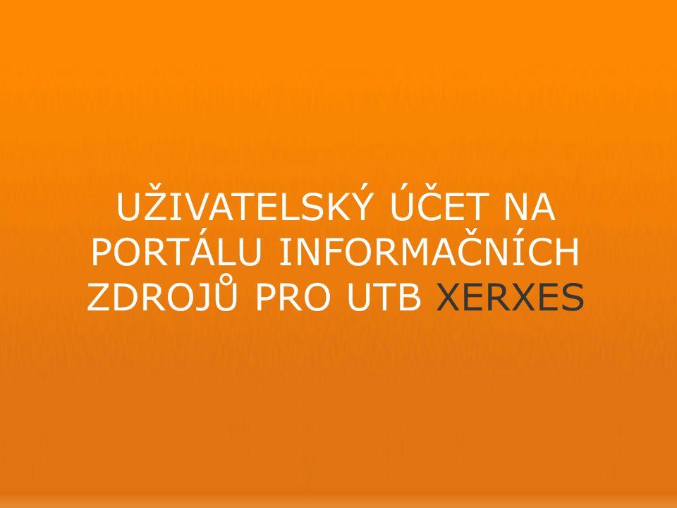 UŽIVATELSKÝ ÚČET přihlášení Pokud chcete pracovat se svým účtem na portálu XERXES, je nutné se přihlásit.