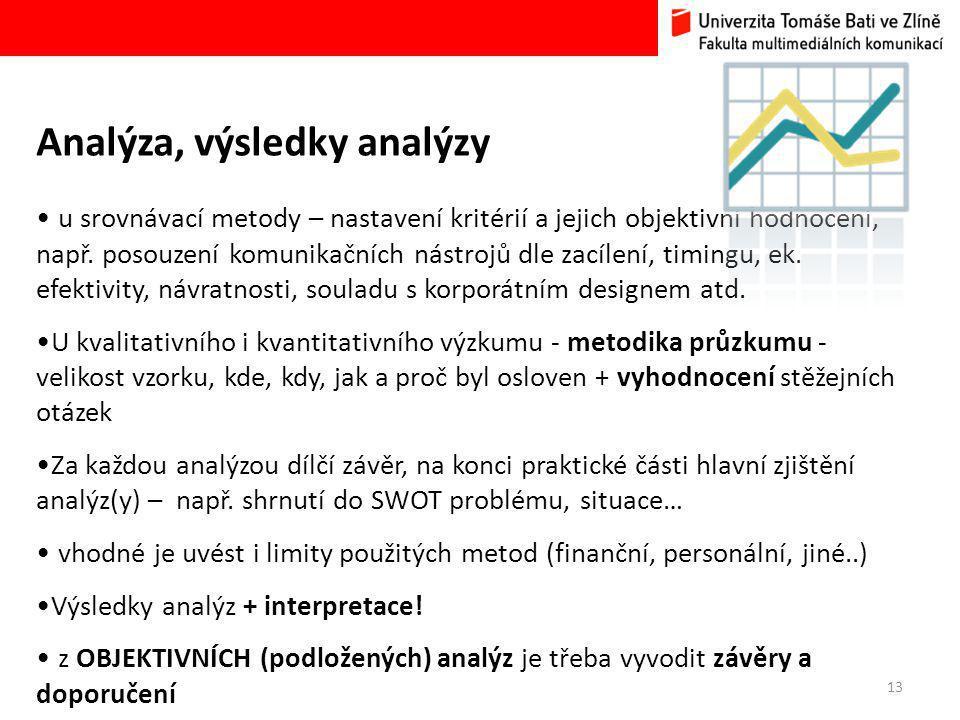 13 Analýza, výsledky analýzy u srovnávací metody – nastavení kritérií a jejich objektivní hodnocení, např.