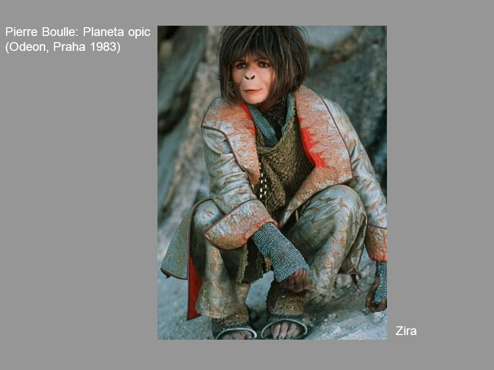Pierre Boulle: Planeta opic (Odeon, Praha 1983) Zira