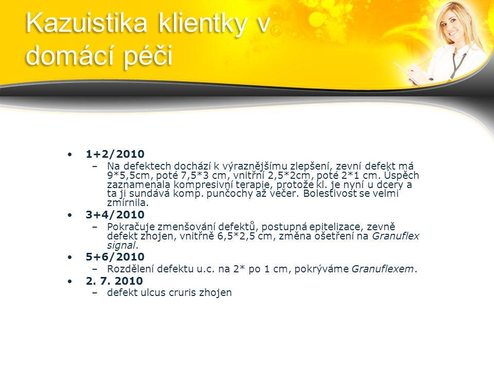 Kazuistika klientky v domácí péči 1+2/2010 –Na defektech dochází k výraznějšímu zlepšení, zevní defekt má 9*5,5cm, poté 7,5*3 cm, vnitřní 2,5*2cm, poté 2*1 cm.
