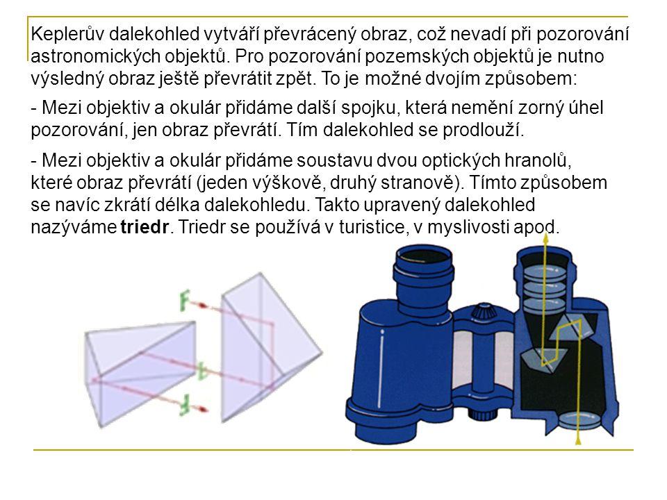 Historicky nejstarším dalekohledem je Galileův (= pozemský) dalekohled.