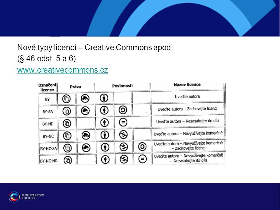 Nové typy licencí – Creative Commons apod. (§ 46 odst. 5 a 6) www.creativecommons.cz