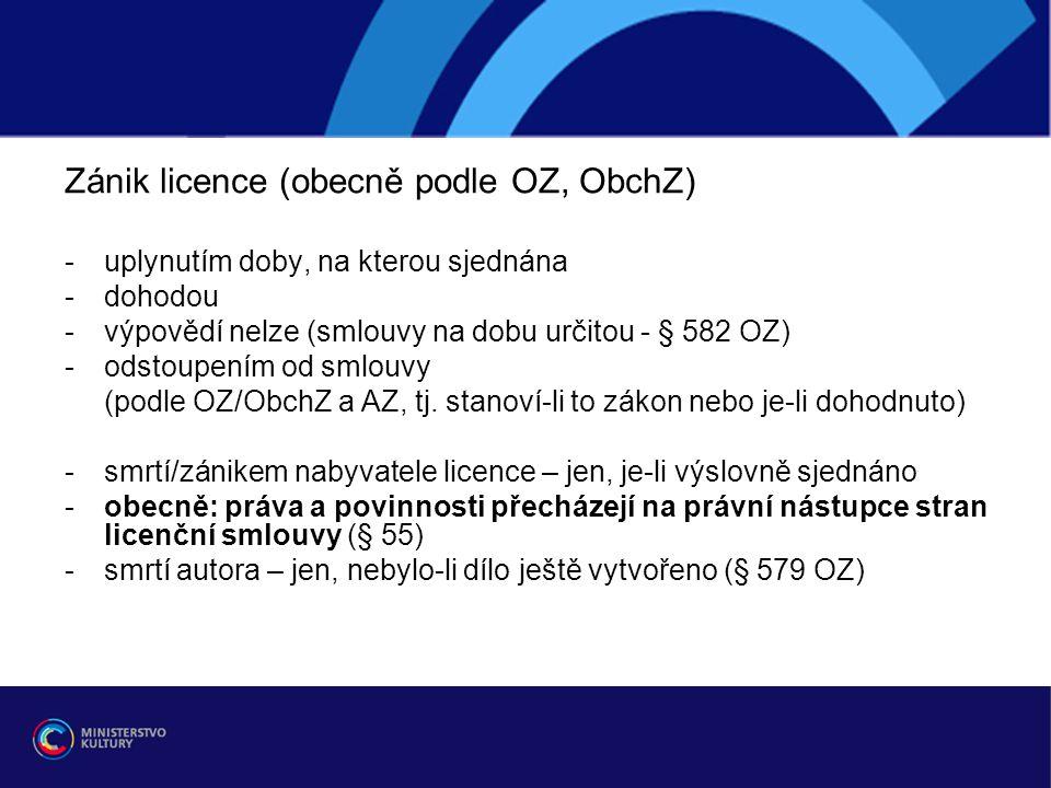 Zánik licence (obecně podle OZ, ObchZ) -uplynutím doby, na kterou sjednána -dohodou -výpovědí nelze (smlouvy na dobu určitou - § 582 OZ) -odstoupením