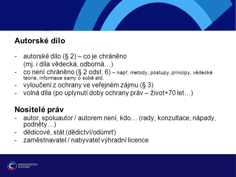 Autorské dílo -autorské dílo (§ 2) – co je chráněno (mj. i díla vědecká, odborná…) -co není chráněno (§ 2 odst. 6) – např. metody, postupy, principy,