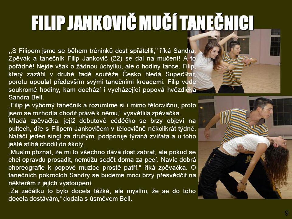 FILIP JANKOVIČ MUČÍ TANEČNICI,,S Filipem jsme se během tréninků dost spřátelili,