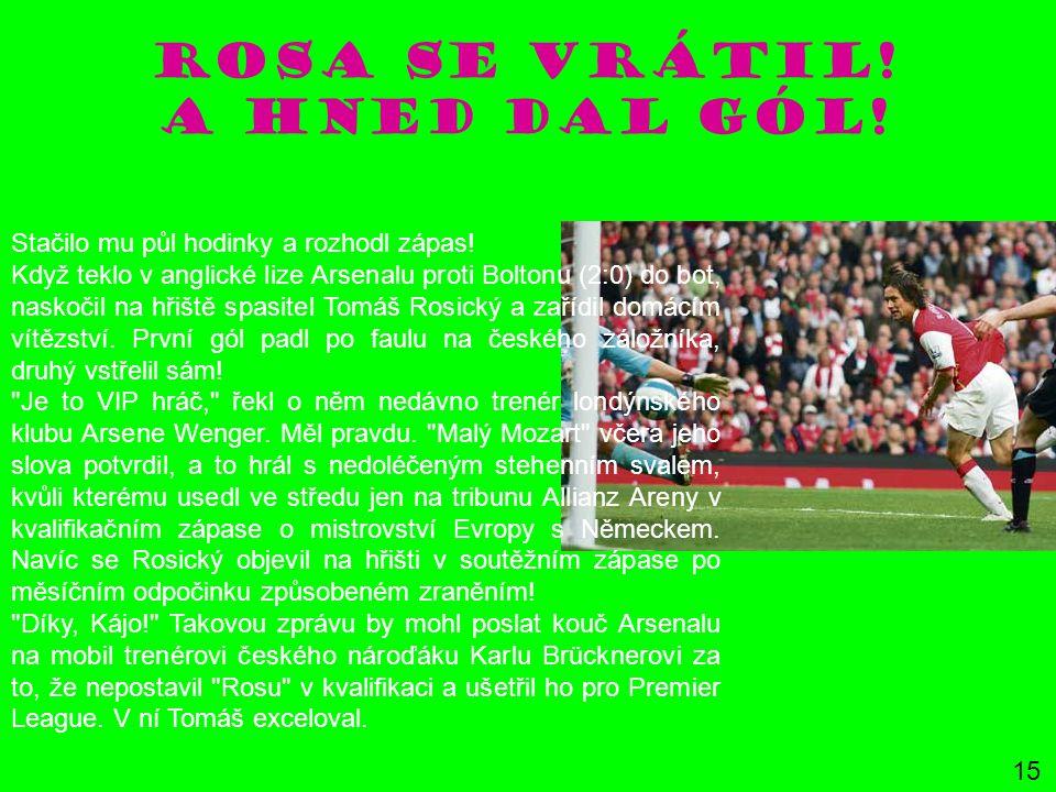 ROSA SE VRÁTIL! A HNED DAL GÓL! Stačilo mu půl hodinky a rozhodl zápas! Když teklo v anglické lize Arsenalu proti Boltonu (2:0) do bot, naskočil na hř