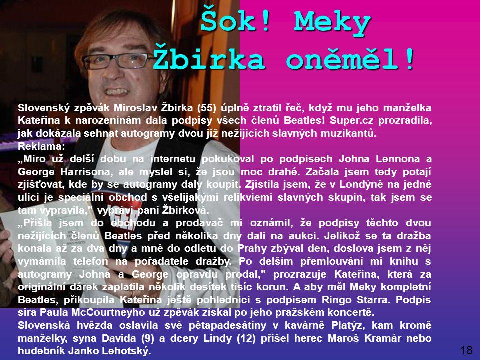Šok! Meky Žbirka oněměl! Slovenský zpěvák Miroslav Žbirka (55) úplně ztratil řeč, když mu jeho manželka Kateřina k narozeninám dala podpisy všech člen
