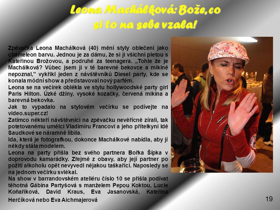 Leona Machálková: Bože, co si to na sebe vzala! Zpěvačka Leona Machálková (40) mění styly oblečení jako chameleon barvu. Jednou je za dámu, že si ji v