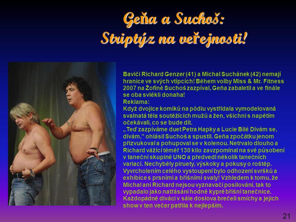 Ge ň a a Suchoš: Striptýz na ve ř ejnosti! Baviči Richard Genzer (41) a Michal Suchánek (42) nemají hranice ve svých vtípcích! Během volby Miss & Mr.