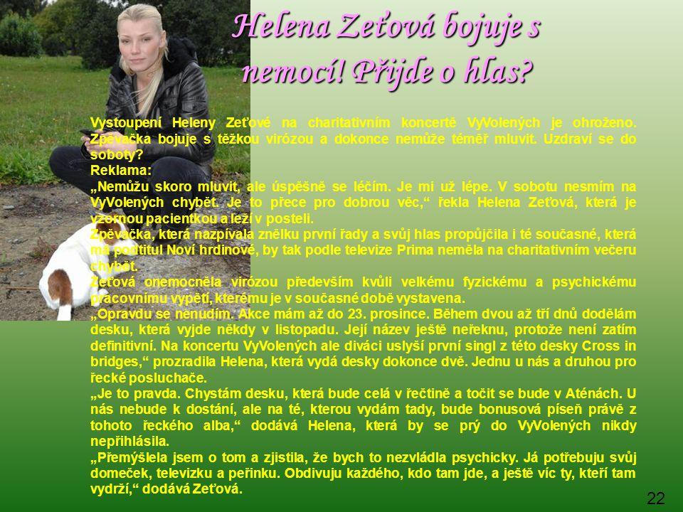 Helena Zeťová bojuje s nemocí! Přijde o hlas? Vystoupení Heleny Zeťové na charitativním koncertě VyVolených je ohroženo. Zpěvačka bojuje s těžkou viró