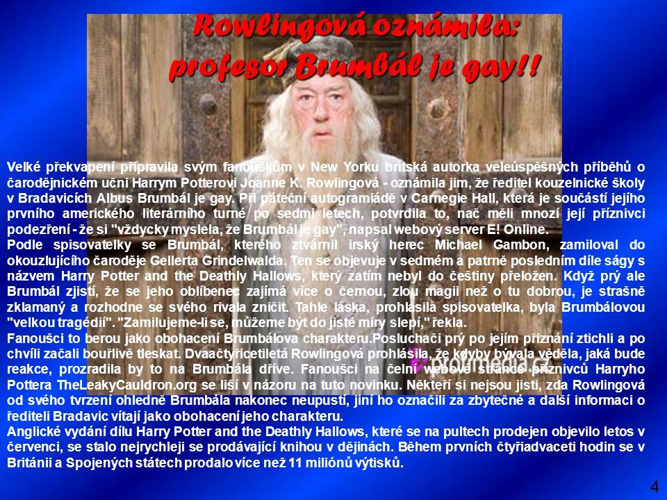 Rowlingová oznámila: profesor Brumbál je gay!! Velké překvapení připravila svým fanouškům v New Yorku britská autorka veleúspěšných příběhů o čarodějn