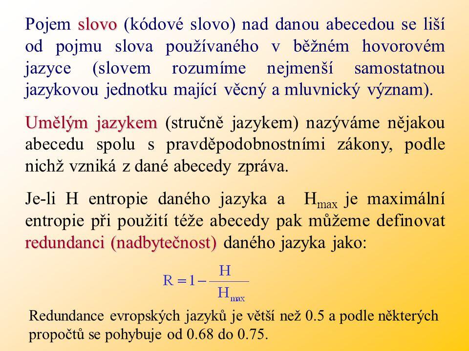 Kódování však nemá pouze mechanicky nahrazovat jednu konkrétní abecedu jinou. Mění-li se při kódování množina použitých symbolů i rozložení pravděpodo