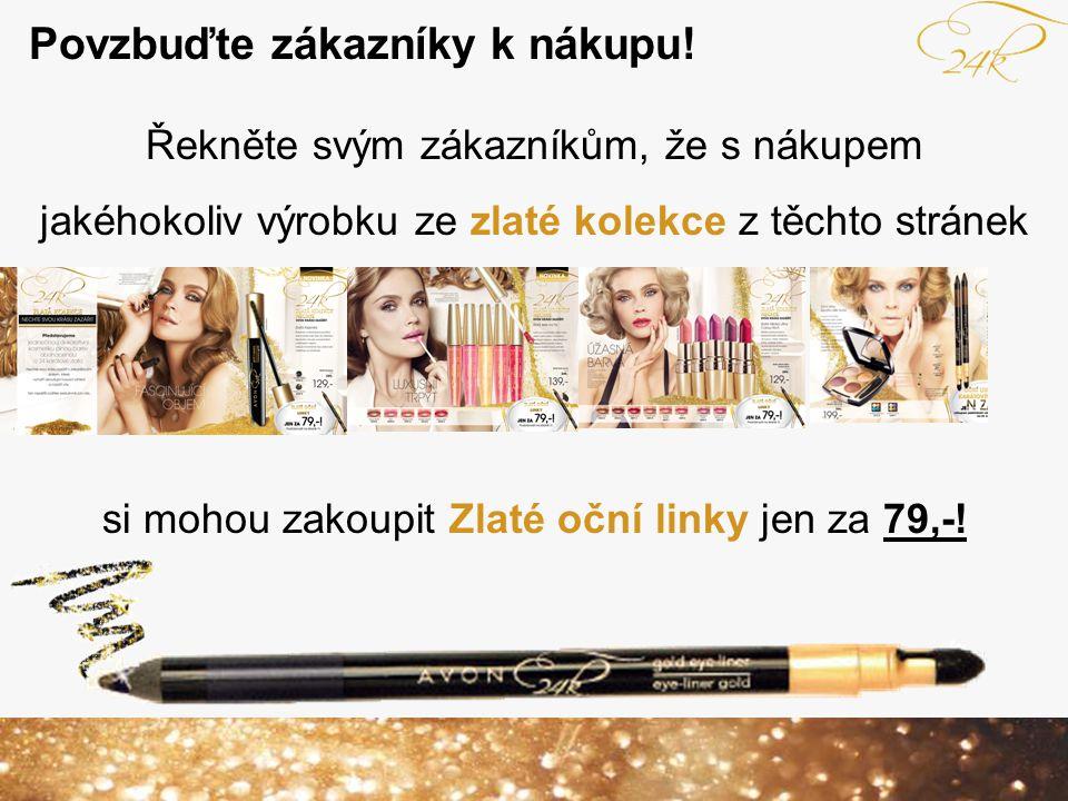 Povzbuďte zákazníky k nákupu! Řekněte svým zákazníkům, že s nákupem jakéhokoliv výrobku ze zlaté kolekce z těchto stránek si mohou zakoupit Zlaté oční