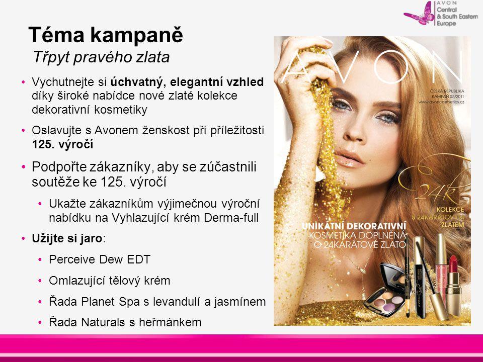 Téma kampaně Vychutnejte si úchvatný, elegantní vzhled díky široké nabídce nové zlaté kolekce dekorativní kosmetiky Oslavujte s Avonem ženskost při př