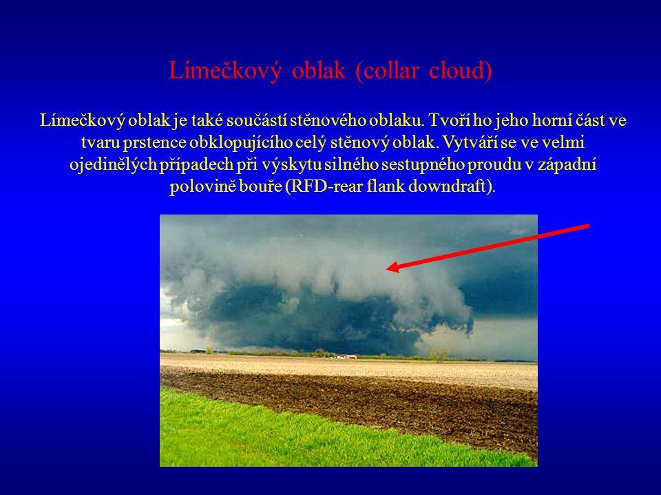 Límečkový oblak (collar cloud) Límečkový oblak je také součástí stěnového oblaku. Tvoří ho jeho horní část ve tvaru prstence obklopujícího celý stěnov