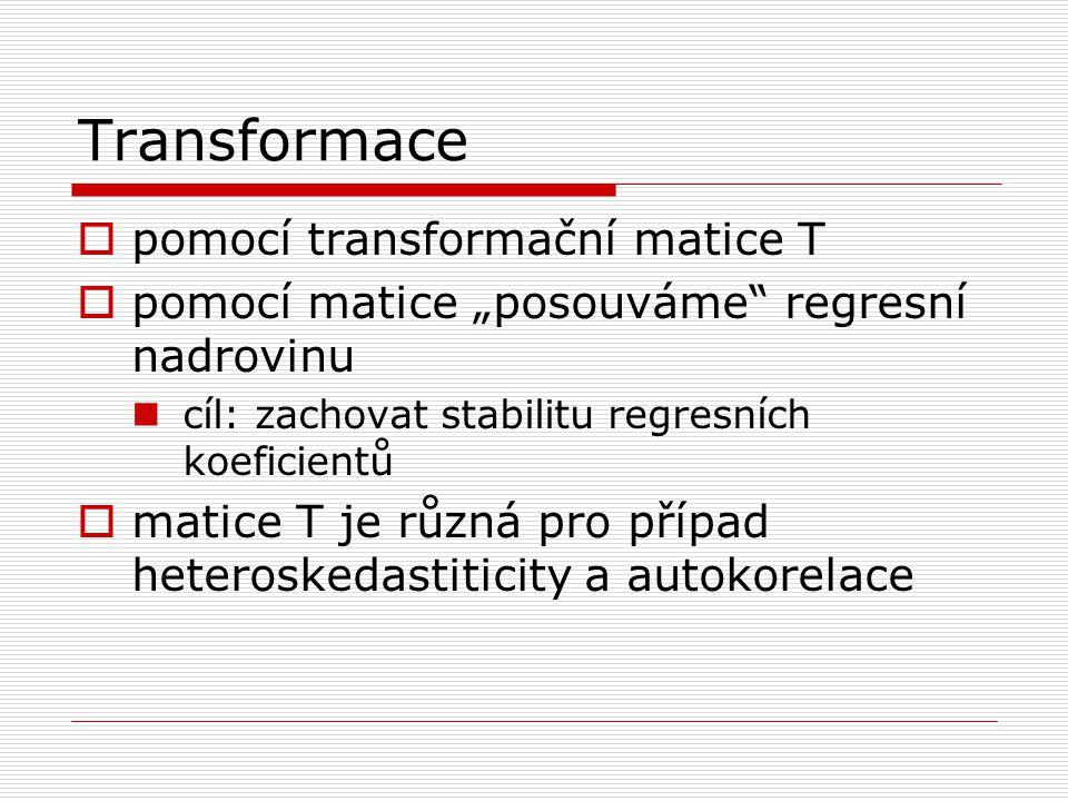"""Transformace  pomocí transformační matice T  pomocí matice """"posouváme"""" regresní nadrovinu cíl: zachovat stabilitu regresních koeficientů  matice T"""
