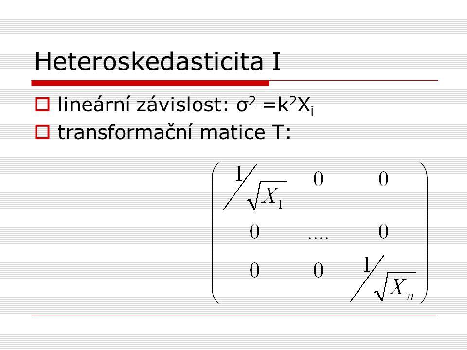 Heteroskedasticita I  lineární závislost: σ 2 =k 2 X i  transformační matice T: