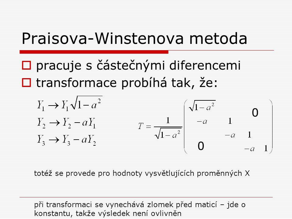 Praisova-Winstenova metoda  pracuje s částečnými diferencemi  transformace probíhá tak, že: totéž se provede pro hodnoty vysvětlujících proměnných X