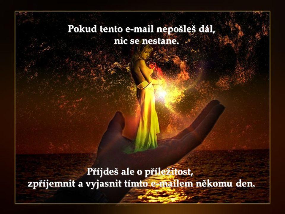 …těm, kterých se ve svém životě nechceš vzdát! …těm, kterých se ve svém životě nechceš vzdát!
