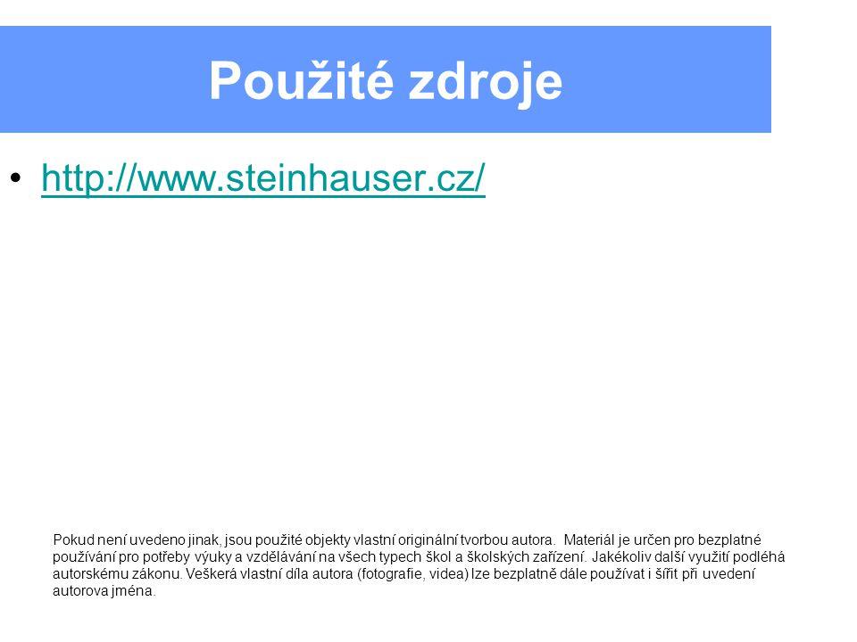 Použité zdroje http://www.steinhauser.cz/ Pokud není uvedeno jinak, jsou použité objekty vlastní originální tvorbou autora.