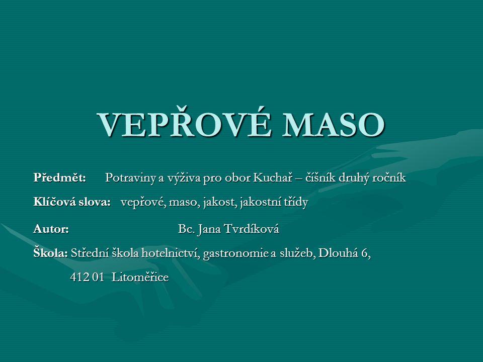 III.JAKOSTNÍ TŘÍDA c) Vepřový lalok 8. www.mitrovskydvur.cz/cs/eshop/veprove/veprovy-lalok.html 8.