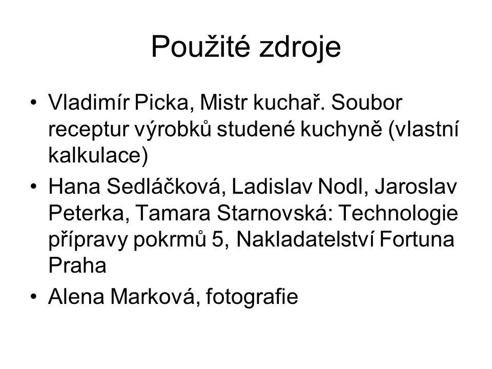 Použité zdroje Vladimír Picka, Mistr kuchař.