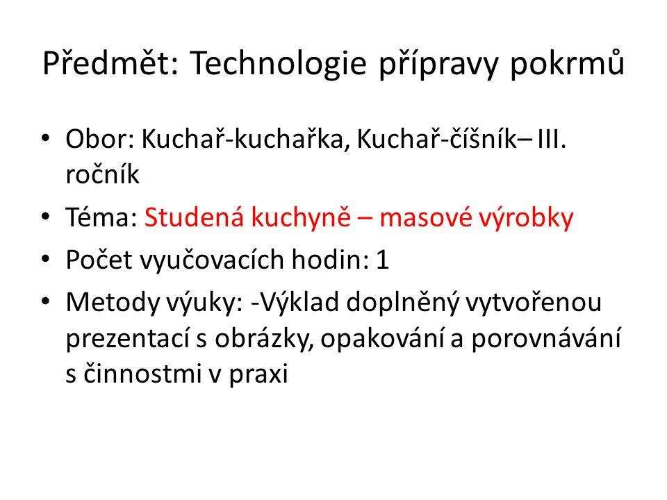 Předmět: Technologie přípravy pokrmů Obor: Kuchař-kuchařka, Kuchař-číšník– III.