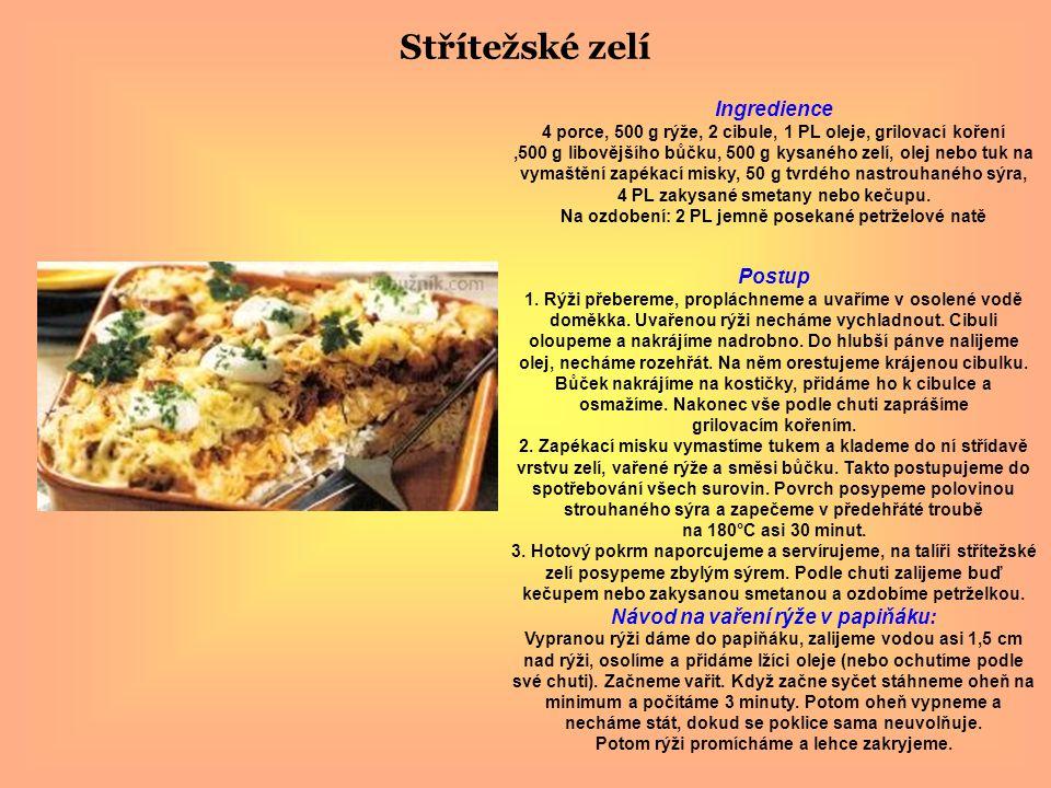 Ingredience 4 porce, 500 g rýže, 2 cibule, 1 PL oleje, grilovací koření,500 g libovějšího bůčku, 500 g kysaného zelí, olej nebo tuk na vymaštění zapék