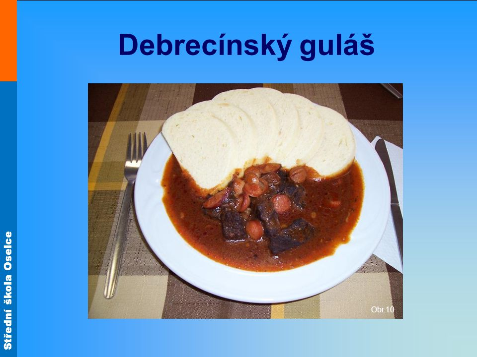 Střední škola Oselce Debrecínský guláš Obr.10