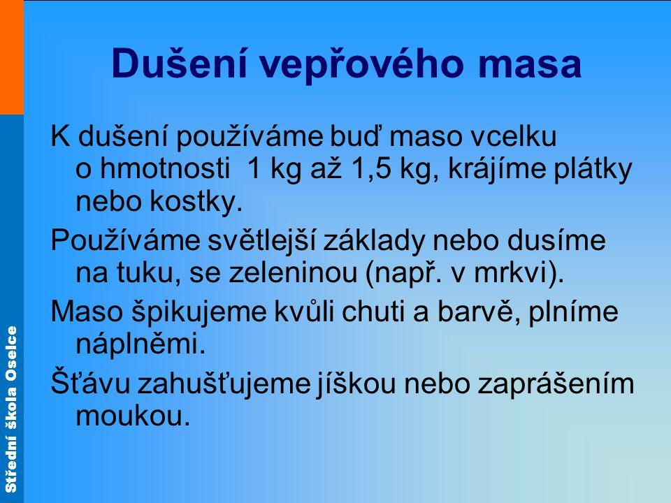 Střední škola Oselce Vepřová kýta na smetaně Jaká je předběžná úprava masa.