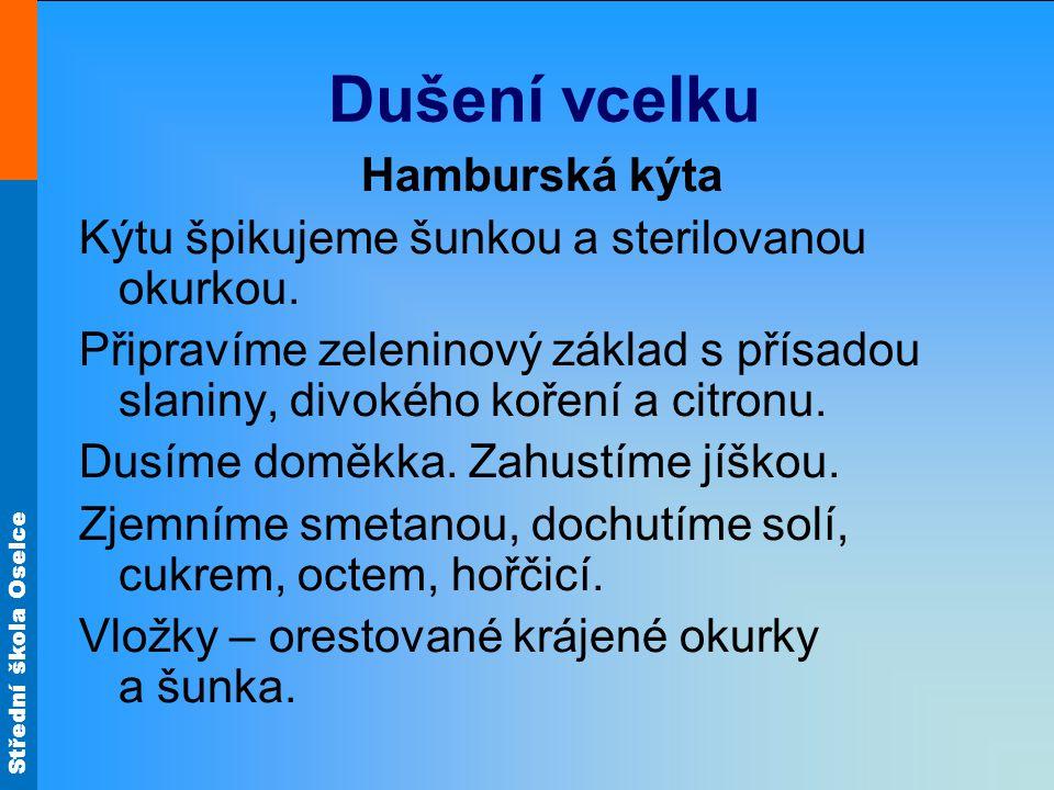 Střední škola Oselce Hamburská kýta Jak upravujeme maso.