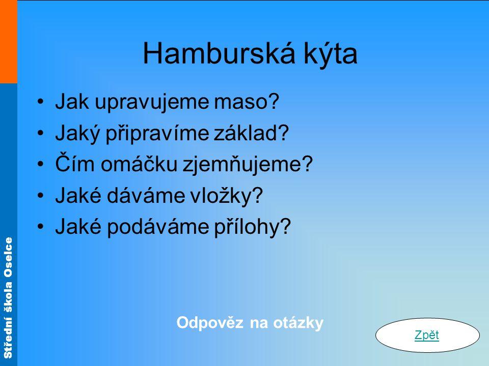 Střední škola Oselce Bratislavská plec Plec svineme do rolády, zpevníme provázkem, osolíme.