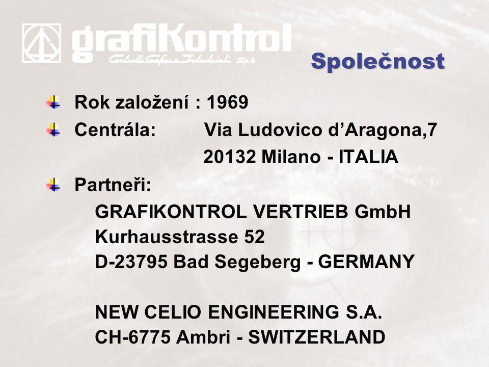 Společnost Rok založení : 1969 Centrála: Via Ludovico d'Aragona,7 20132 Milano - ITALIA Partneři: GRAFIKONTROL VERTRIEB GmbH Kurhausstrasse 52 D-23795 Bad Segeberg - GERMANY NEW CELIO ENGINEERING S.A.