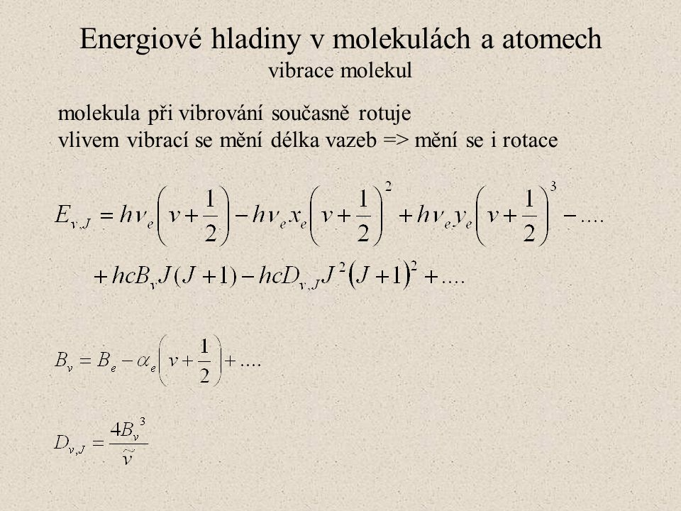 Emisní molekulová spektroskopie Stanovení vibrační teploty z intenzit vibračních spektrálních pásů intenzita jednotlivého vibračního pásu jako celku je v termodynamické rovnováze dána vztahem pravděpodobnost přechodu lze nalézt v tabulkách, stejně jako frekvenci (vlnovou délku) příslušného přechodu energii je třeba alespoň přibližně vypočítat podle dříve uvedených vztahů