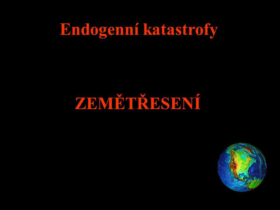 Endogenní katastrofy ZEMĚTŘESENÍ