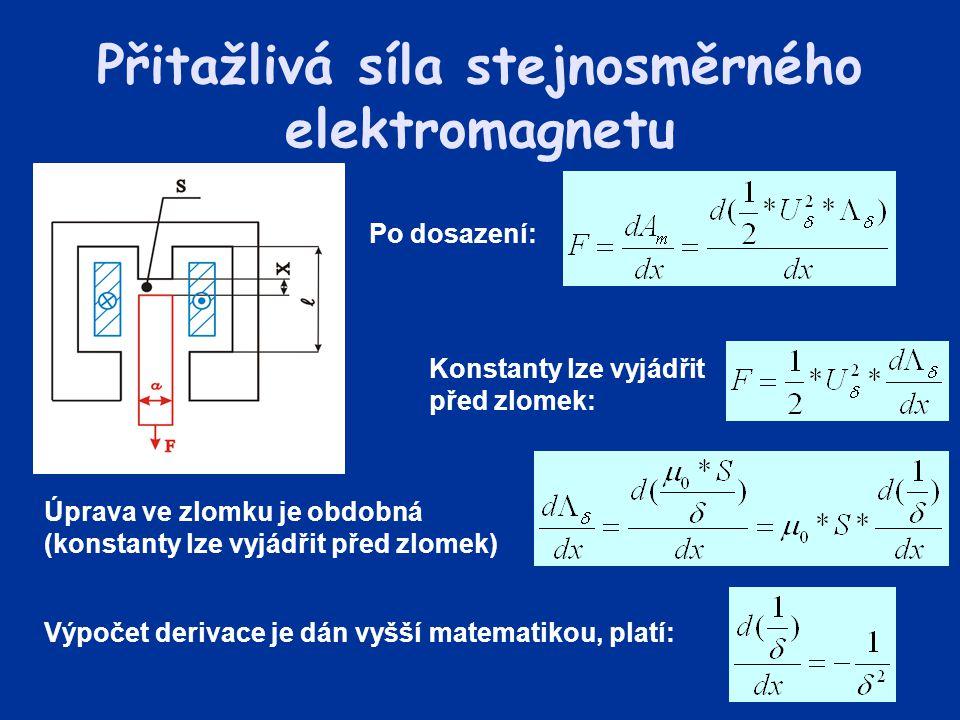 Přitažlivá síla stejnosměrného elektromagnetu Po dosazení: Konstanty lze vyjádřit před zlomek: Úprava ve zlomku je obdobná (konstanty lze vyjádřit pře