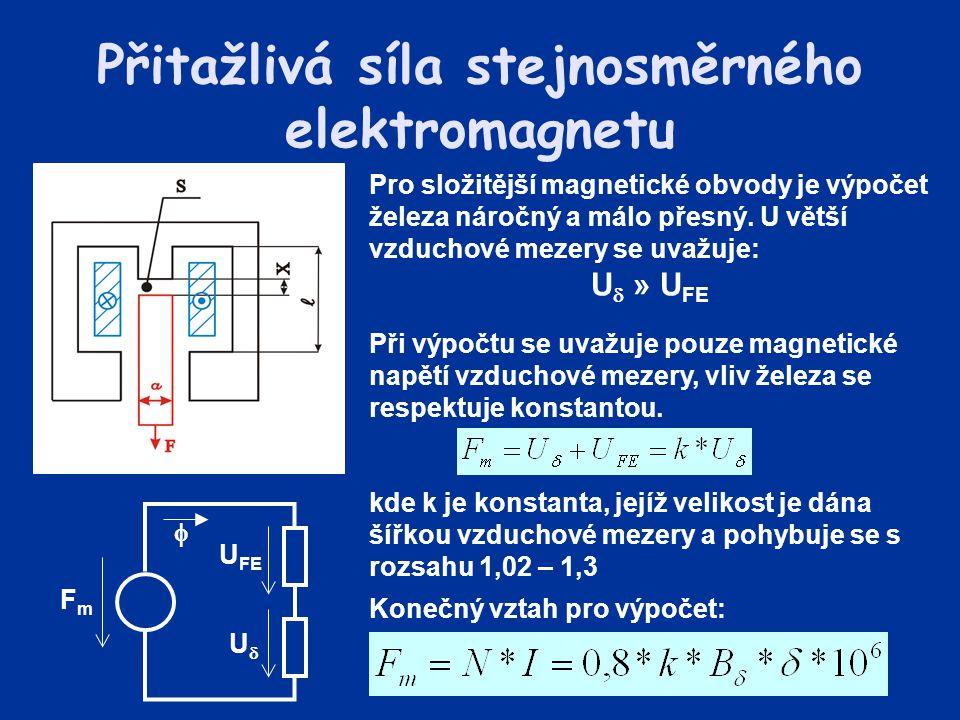 Při výpočtu se uvažuje pouze magnetické napětí vzduchové mezery, vliv železa se respektuje konstantou. Přitažlivá síla stejnosměrného elektromagnetu P