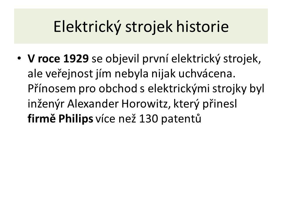 Elektrický strojek historie V roce 1929 se objevil první elektrický strojek, ale veřejnost jím nebyla nijak uchvácena.