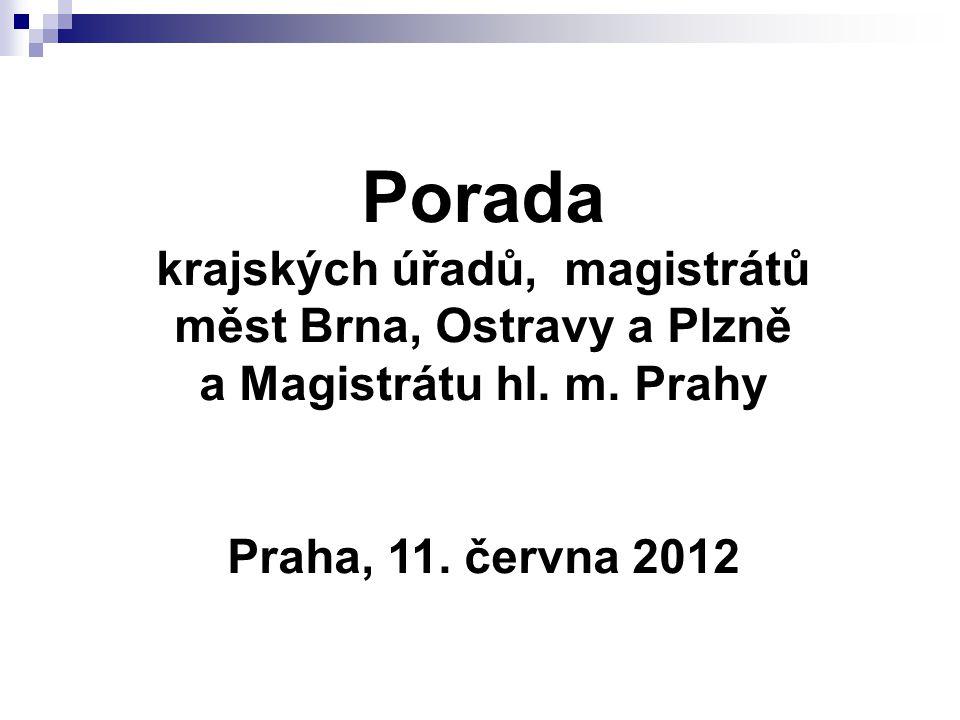 Porada krajských úřadů, magistrátů měst Brna, Ostravy a Plzně a Magistrátu hl. m. Prahy Praha, 11. června 2012