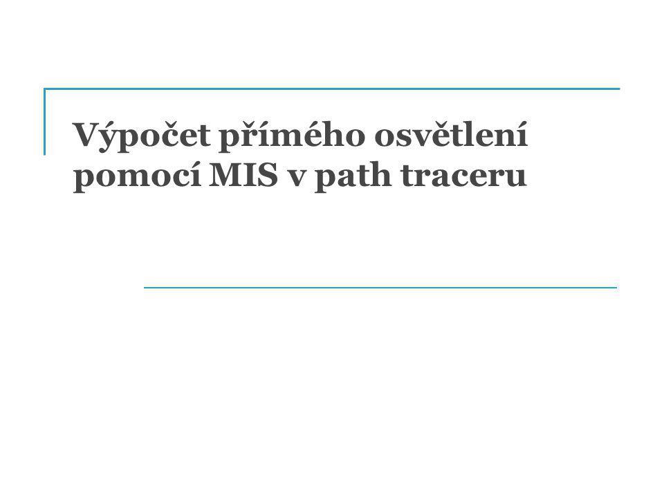 Výpočet přímého osvětlení pomocí MIS v path traceru