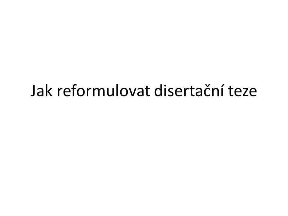 Jak reformulovat disertační teze