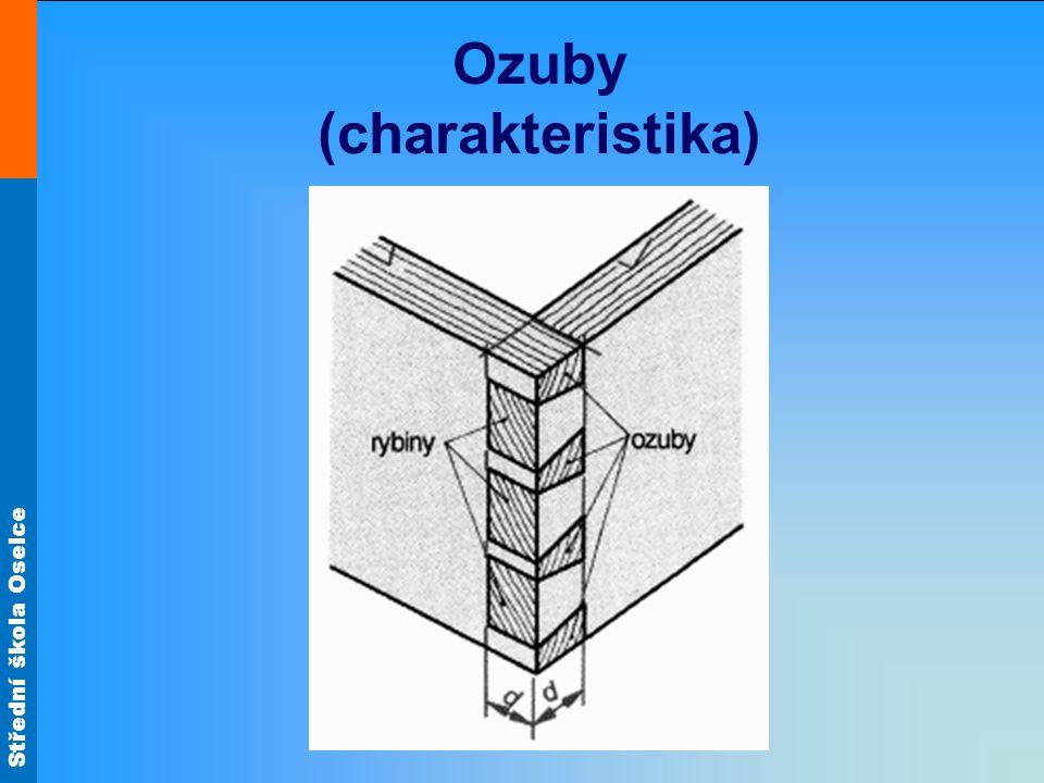 Střední škola Oselce Ozuby (rozměření) Protože ozuby přenášejí zatížení a zároveň jsou dekorativní, musí být rozděleny rovnoměrně.