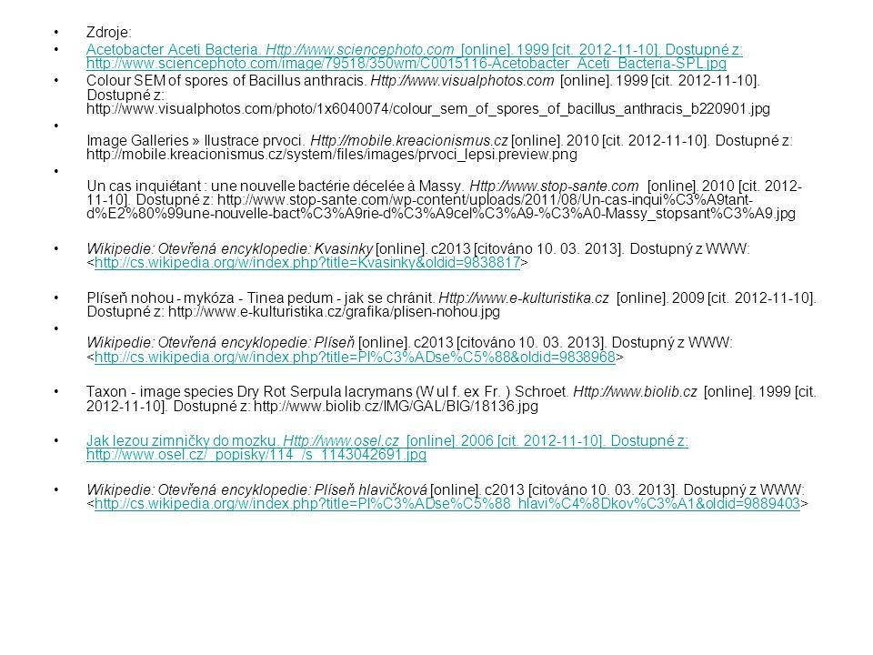 Zdroje: Acetobacter Aceti Bacteria. Http://www.sciencephoto.com [online]. 1999 [cit. 2012-11-10]. Dostupné z: http://www.sciencephoto.com/image/79518/